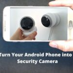 Turn Your Android Phone into a Security Camera