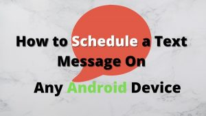 How to Schedule a Text Message on Android