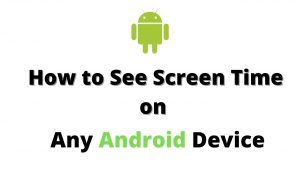 How to See Screen Time on Android