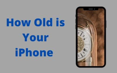 How Old is My iPhone: 3 Easy Ways to Find iPhone Age