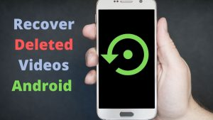 How to Recover Deleted Videos from Android Phone or Tablet